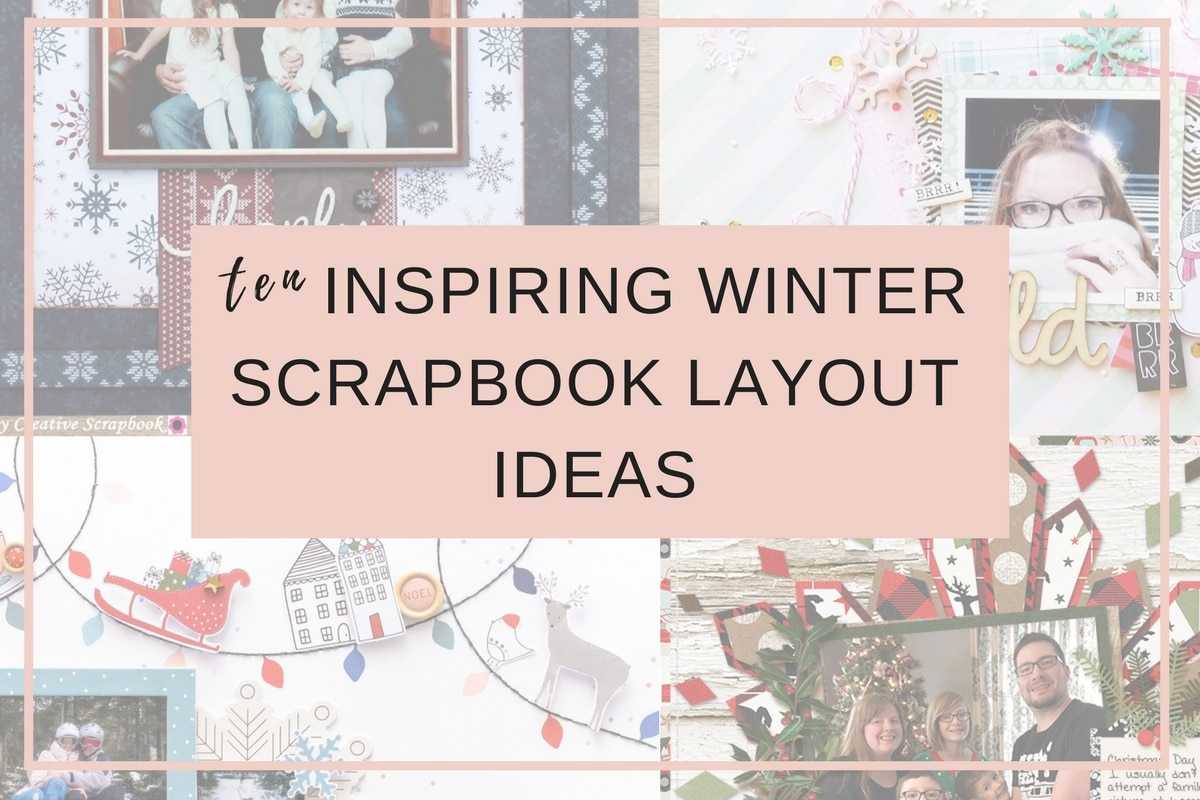 10 Winter Scrapbook Layouts