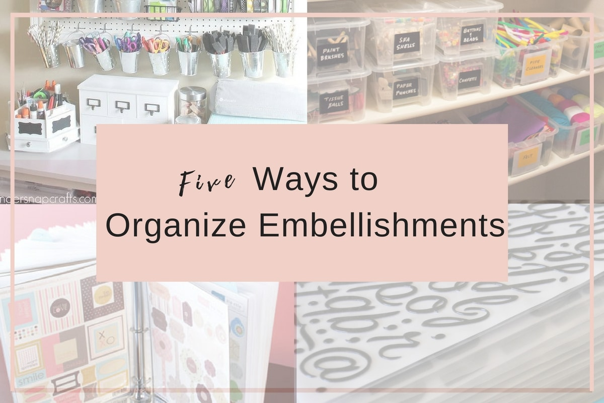 5 Creative Ways to Organize Embellishments