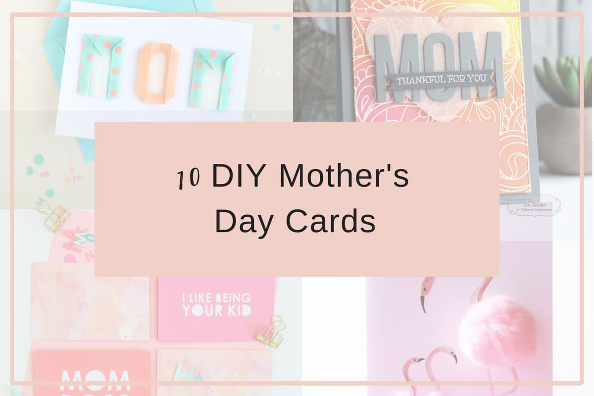 10 DIY Mother's Day Cards that Don't Suck