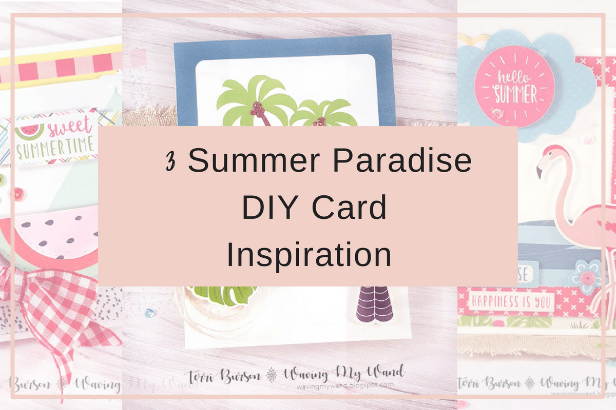 Summer Paradise Card Inspiration | DIY Cards