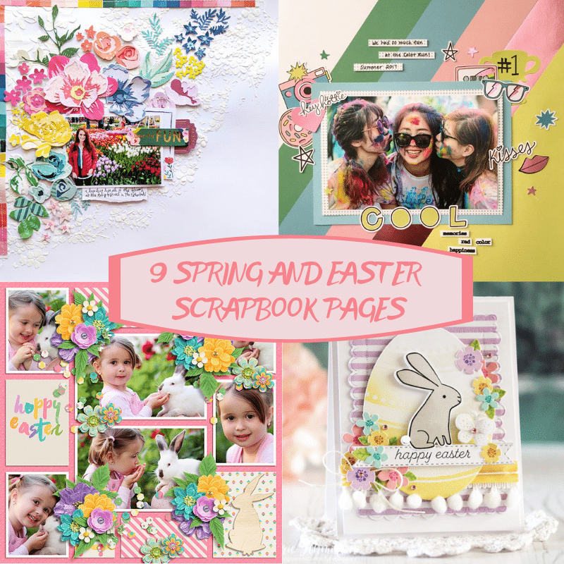 9 Spring and Easter Scrapbook Pages