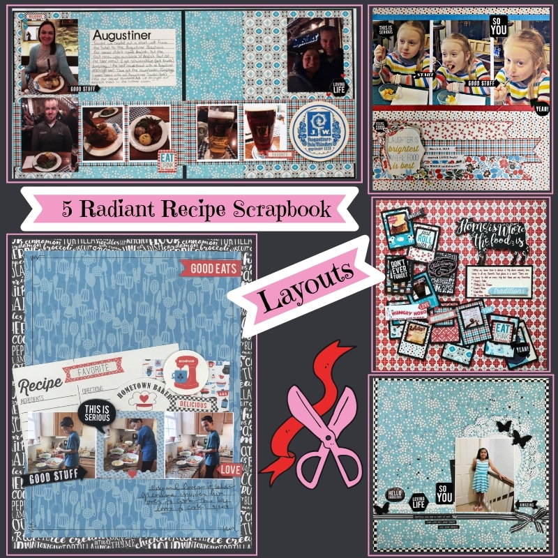 5 Radiant Recipe Scrapbook Layouts Using our April 2019 monthly kit collection Ingredient by Authentique