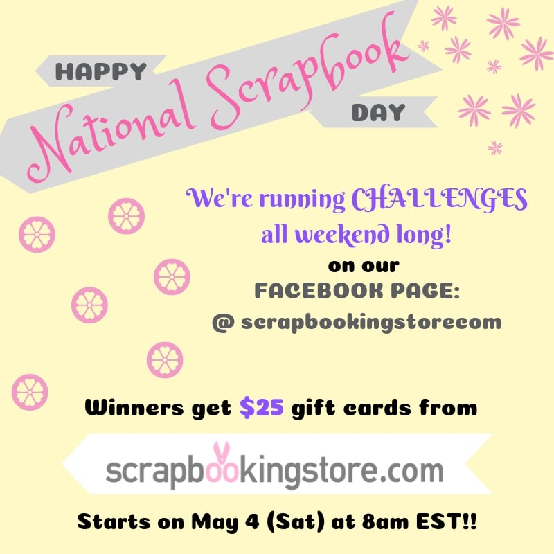 ScrapbookingStore - National Scrapbook Day May 4, 2019 - Challenges and big prizes on our Facebook page
