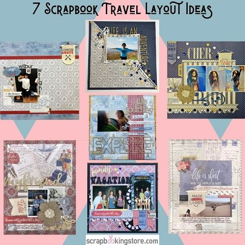 7 Scrapbook Travel Layout Ideas