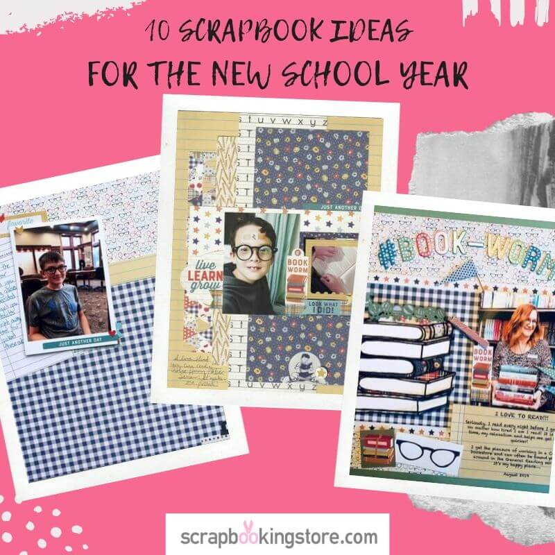 10 Scrapbook Ideas for the New School Year