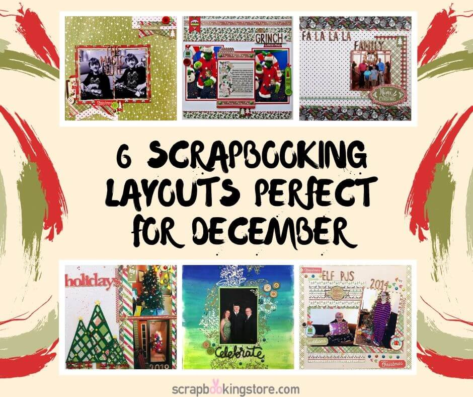 6 Scrapbooking Layouts Perfect for December