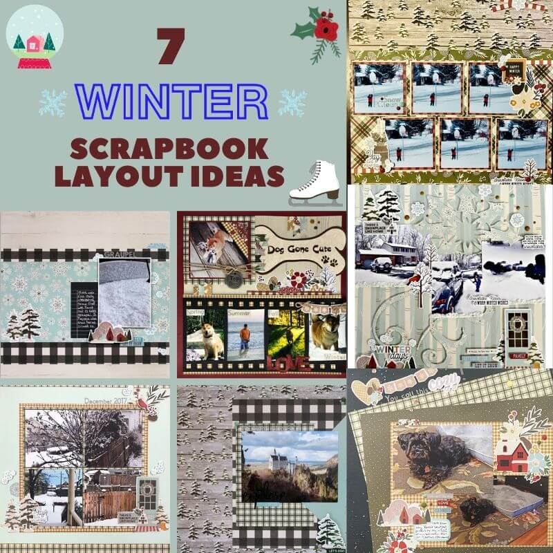 7 Winter Scrapbook Layout Ideas