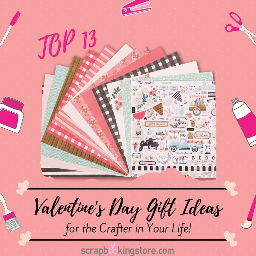 13 Valentine's Day Gift Ideas for the Crafter in Your Life!