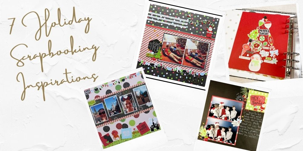 7 Holiday Scrapbooking Inspirations