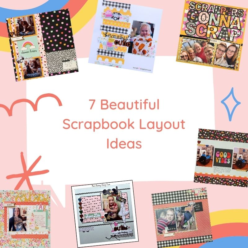 7 Beautiful Scrapbook Layout Ideas