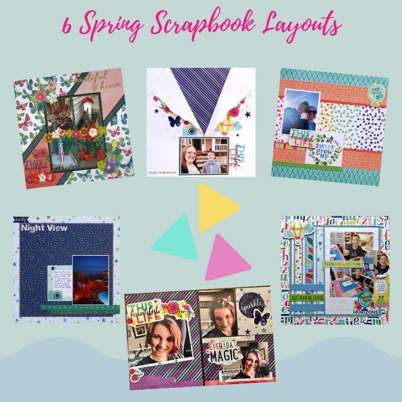 6 Spring Scrapbook Layouts