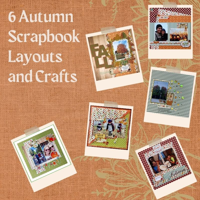 6 Autumn Scrapbook Layouts and Crafts